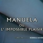 Manuela ou L'impossible plaisir (2003)
