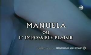 Manuela ou L'impossible plaisir (2003)