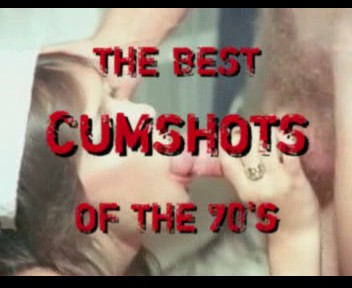 The Best Cumshots Of The 1970's [Vintage Porn Movie] [Watch and Download]