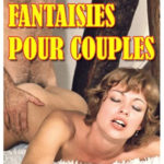 Fantaisies pour couples (1976) (French) [Vintage Porn Movie] [Watch and Download]