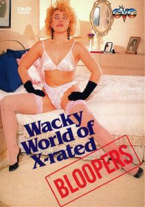 The Wacky World of X-Rated Bloopers (1989) (USA) [HQ] [Vintage Porn Movie] [Watch and Download]