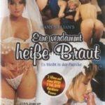 Eine Verdammt Heisse Braut, Part 1 and 2 (German) [Vintage Porn Movie] [Watch and Download]