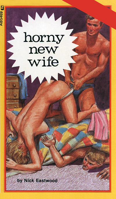 AB-5469 HORNY NEW WIFE by Nick Eastwood (1985) [E-Book] [Download]